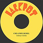 Johnny Clarke Creation Rebel