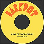 Johnny Clarke Move Out Of Babylon