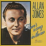 Allan Jones There's A Song In The Air