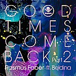 Rasmus Faber Good Times Come Back, Pt. 2