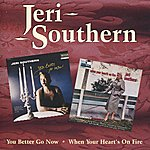 Jeri Southern You Better Go Now / When Your Heart's On Fire