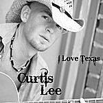 Curtis Lee I Love Texas