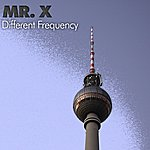 Mr. X Different Frecuency