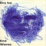 Dry Ice End Waves - Single