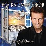 Bo Katzman Chor Land Of Dreams