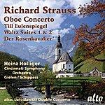 Heinz Holliger Richard Strauss: Oboe Concerto; Till Eulenspiegel; Rosenkavalier Waltzes; Lutoslawski: Double Concerto