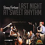 Sonny Fortune Last Night At Sweet Rhythm