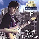 Tomo Fujita Put On Your Funk Face