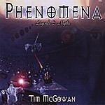 Tim McGowan Phenomena - Legends & Myths