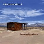 I See Hawks In L.A. Shoulda Been Gold