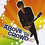 Joe McDermott Above The Crowd: Songs From The Show