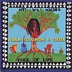 Adam Solomon Mti Wa Maisha (Tree Of Life)