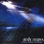 Andy Rogers Mercy Tracks Me Down