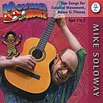Mike Soloway Moving With Mike, Vol. 2 - Early Childhood Music For Exercise, Dance, Motion, Creative Movement (Ages 3-7)