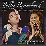 Stephanie Nakasian Billie Remembered: The Classic Songs Of Billie Holiday
