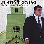 Justin Trevino Before You Say Amen