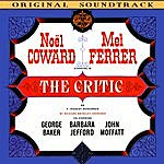 Noël Coward The Critic Or A Tragedy Rehearsed (Original Soundtrack)