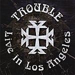 Trouble Trouble Live In La