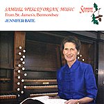 Jennifer Bate Wesley: Organ Music