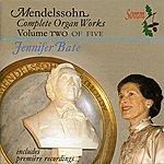 Jennifer Bate Mendelssohn: The Complete Organ Works, Vol. 2