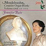 Jennifer Bate Mendelssohn-Bartholdy: The Complete Organ Works - Vol. I