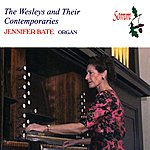 Jennifer Bate The Wesleys & Their Contemporaries