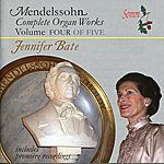 Jennifer Bate Mendelssohn-Bartholdy: The Complete Organ Works - Vol. IV