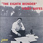 Tubby Hayes The Eighth Wonder