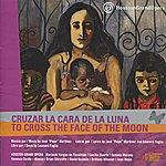 Mariachi Vargas De Tecalitlán Cruzar La Cara De La Luna/To Cross The Face Of The Moon