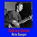 Pete Seeger Talking Union