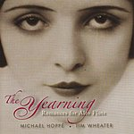 Michael Hoppe The Yearning: Romances For Alto Flute