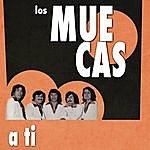 Los Muecas Los Muecas (A Tí)