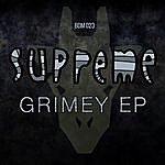 Supreme Grimey EP