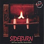 Sideburn Sell Your Soul (For Rock'n'roll)