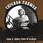 Chicago Farmer From A Small Town In Illinois