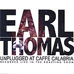 Earl Thomas Unplugged At Caffe Calabria