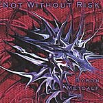 Byron Metcalf Not Without Risk