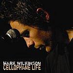 Mark Wilkinson Cellophane Life