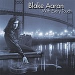 Blake Aaron With Every Touch