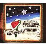 Carolyn Arends Christmas: An Irrational Season