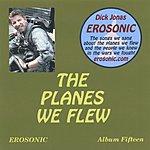 Dick Jonas The Planes We Flew
