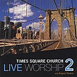 Times Square Church Live Worship 2 With Gregory Thomas