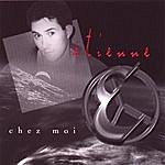 Etienne Chez Moi
