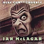 Ian McLagan Here Comes Trouble