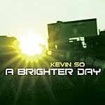 Kevin So A Brighter Day