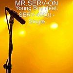 Mr. Serv-On Young Boy (Feat. Serv-4000) - Single