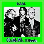 O.G.M. O.G.M. Tribute To R.E.M. (Cover Version)