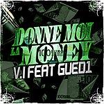 V.I. Donne Moi La Money (Feat. Gued1)