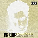 Mr. Jones Transformation: My Journey Outside The Box