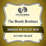 Booth Brothers Through The Eyes Of Faith (Studio Track)